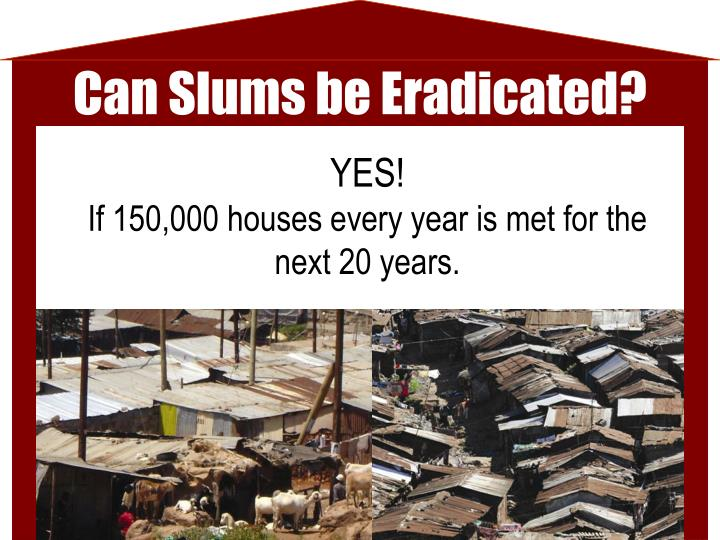 Can Slums be Eradicated?