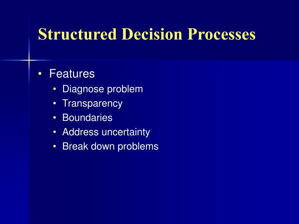 Structured Decision Processes