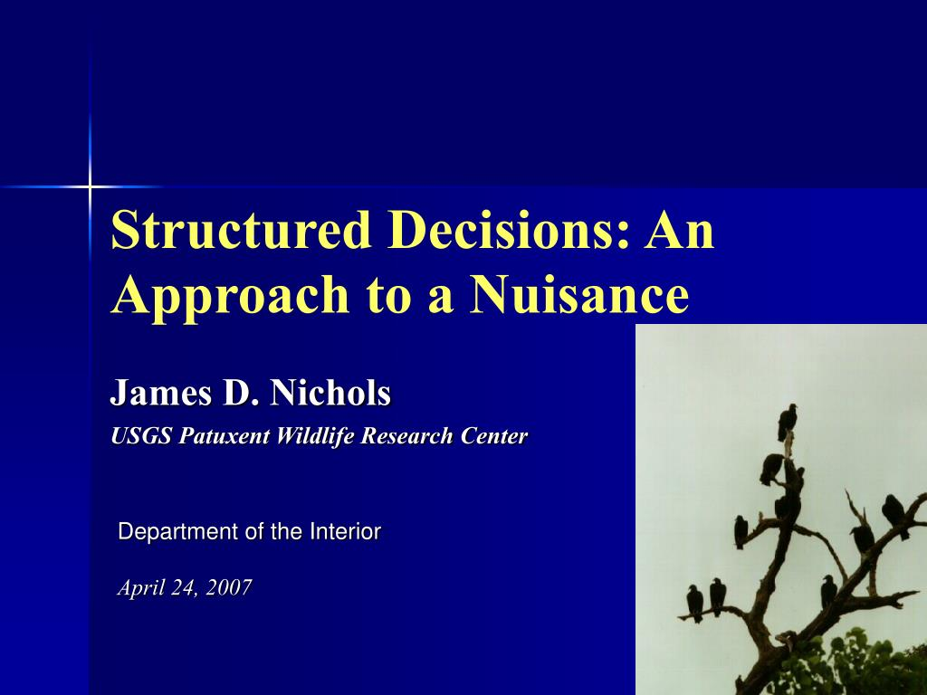 Structured Decisions: An  Approach to a Nuisance