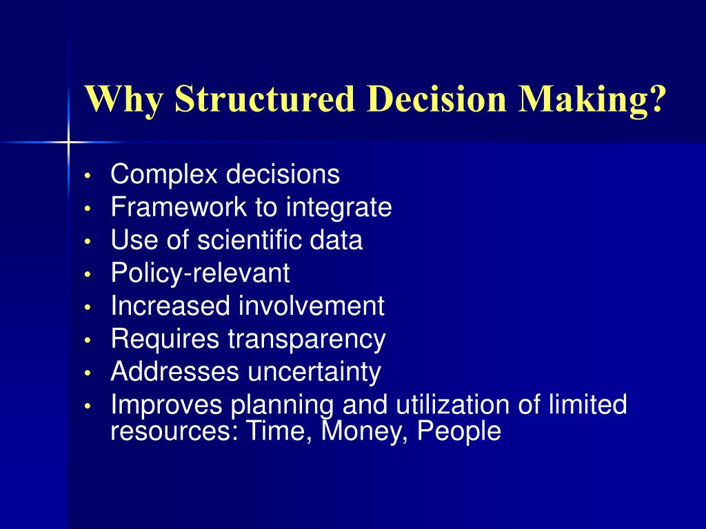 Why Structured Decision Making?