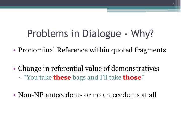Problems in Dialogue - Why?