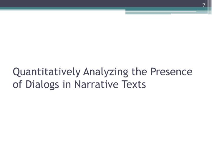 Quantitatively Analyzing the Presence of Dialogs in Narrative Texts