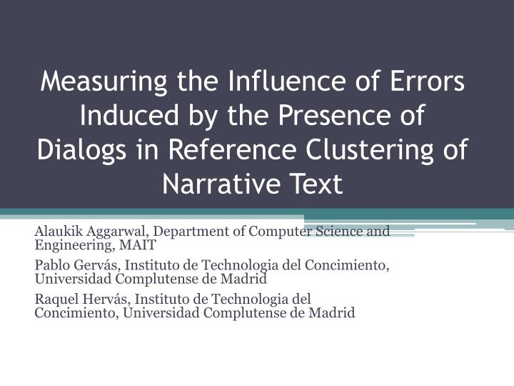 Measuring the Influence of Errors Induced by the Presence of Dialogs in Reference Clustering of Narrative Text