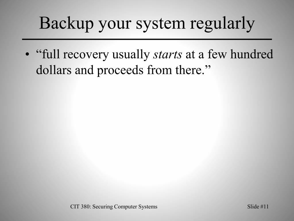 Backup your system regularly