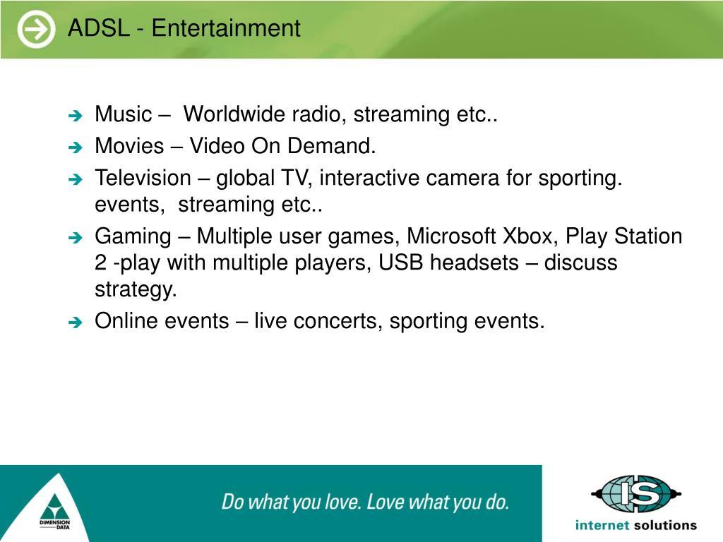 ADSL - Entertainment