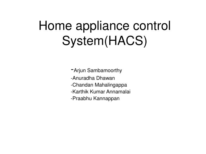 Home appliance control system hacs