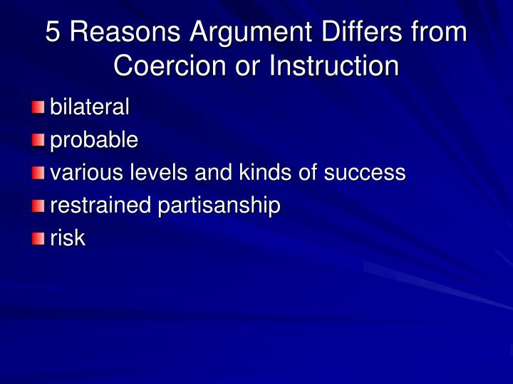 5 Reasons Argument Differs from Coercion or Instruction