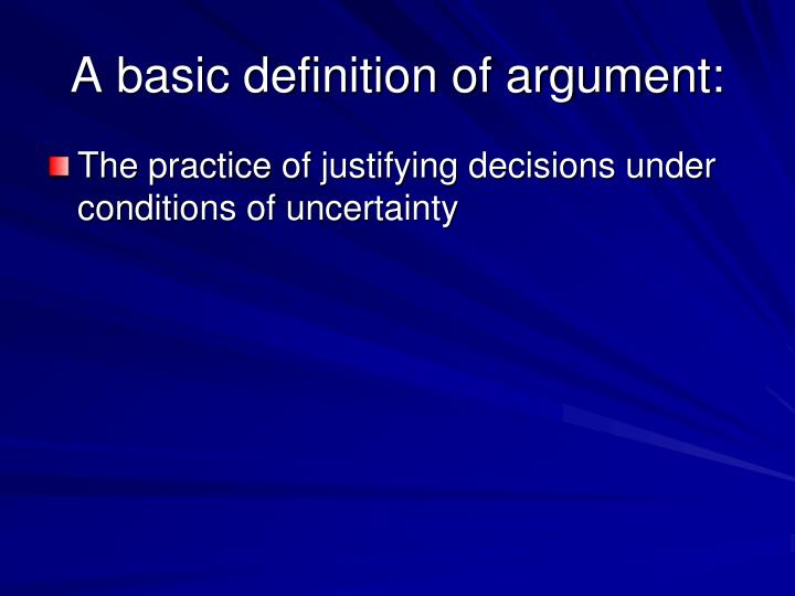 A basic definition of argument: