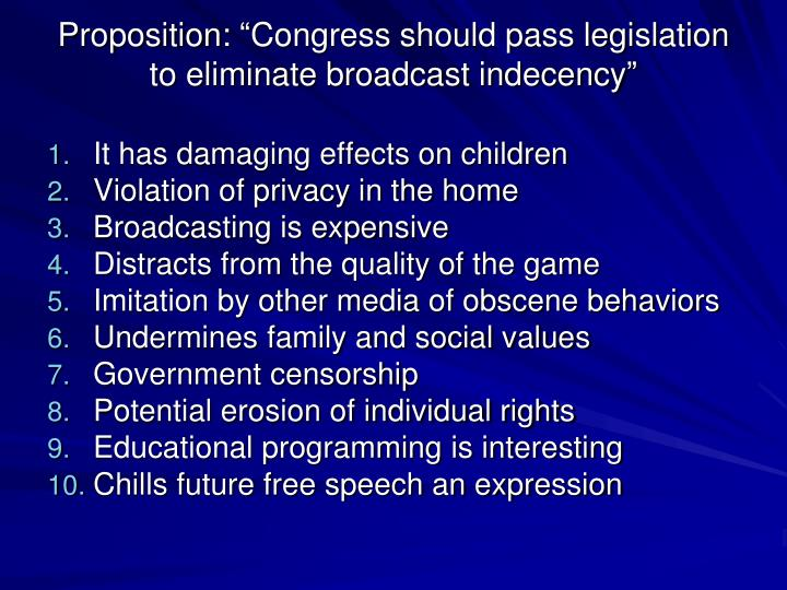 "Proposition: ""Congress should pass legislation to eliminate broadcast indecency"""