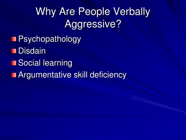 Why Are People Verbally Aggressive?