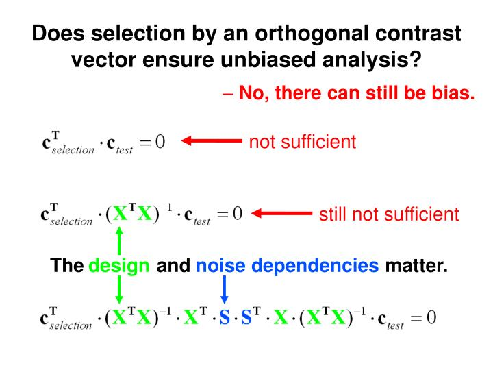 Does selection by an orthogonal contrast vector ensure unbiased analysis?
