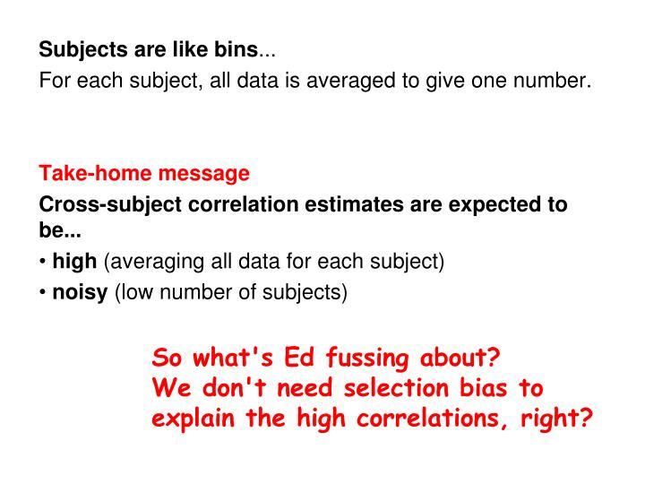Subjects are like bins