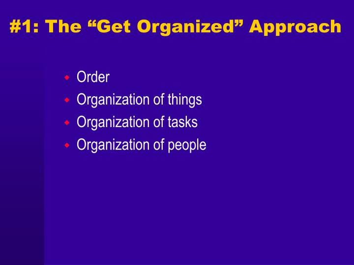 1 the get organized approach