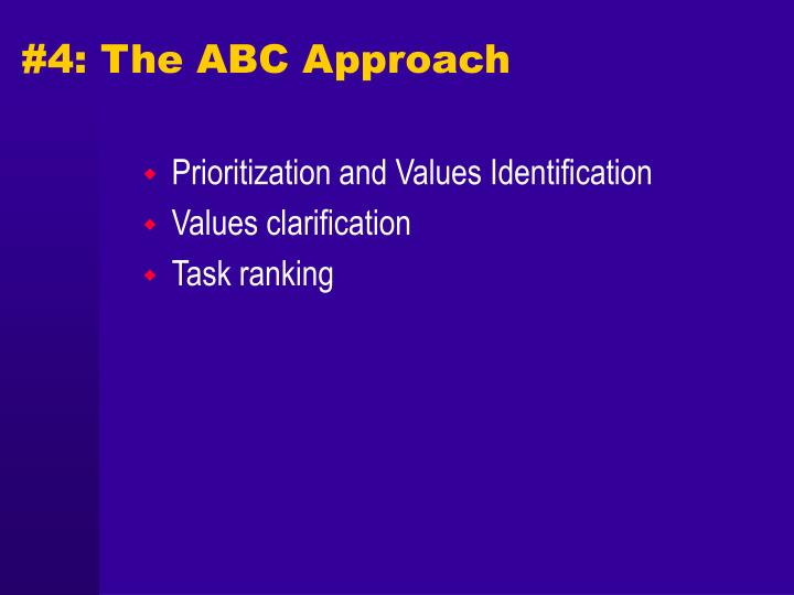 #4: The ABC Approach