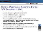control weaknesses reporting during sox compliance work