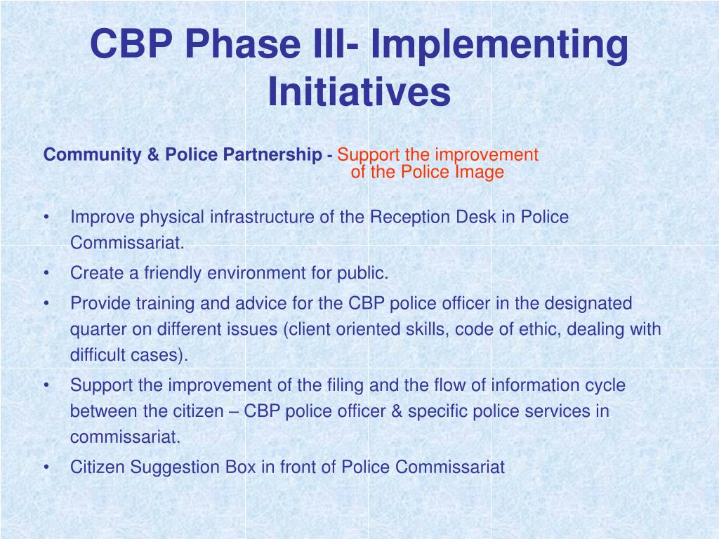 CBP Phase III- Implementing Initiatives