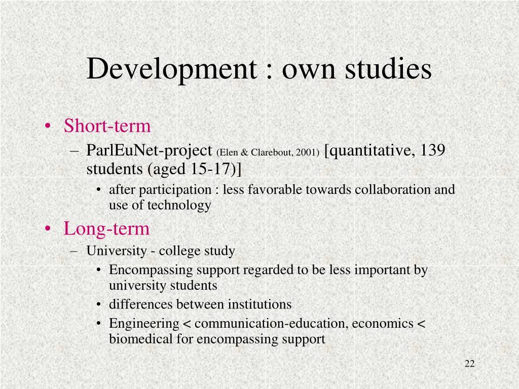 Development : own studies