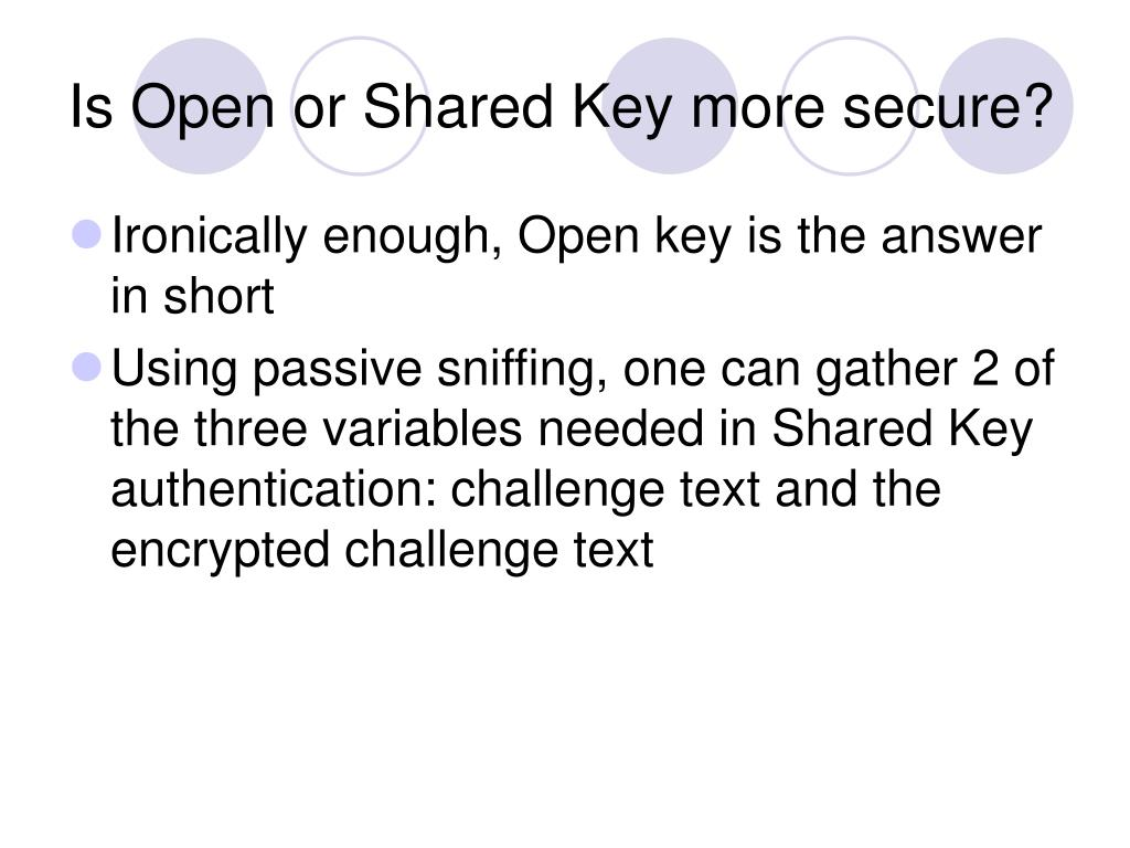 Is Open or Shared Key more secure?