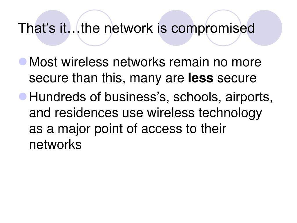 That's it…the network is compromised