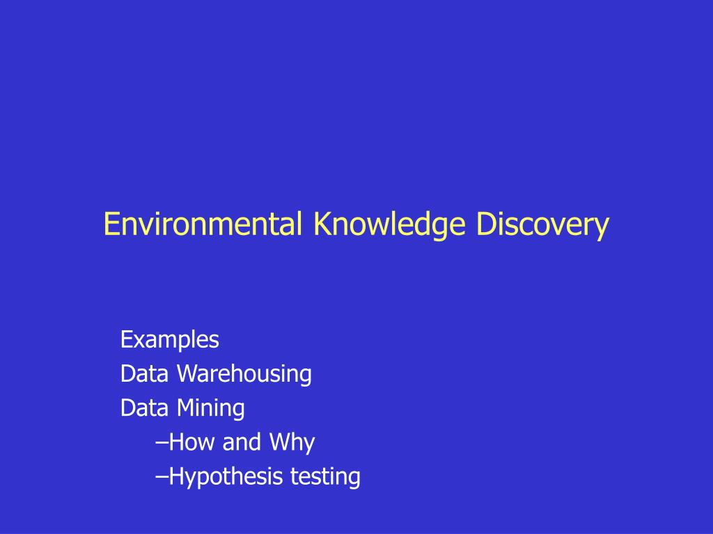 Environmental Knowledge Discovery