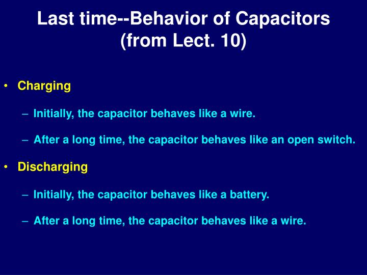 Last time behavior of capacitors from lect 10