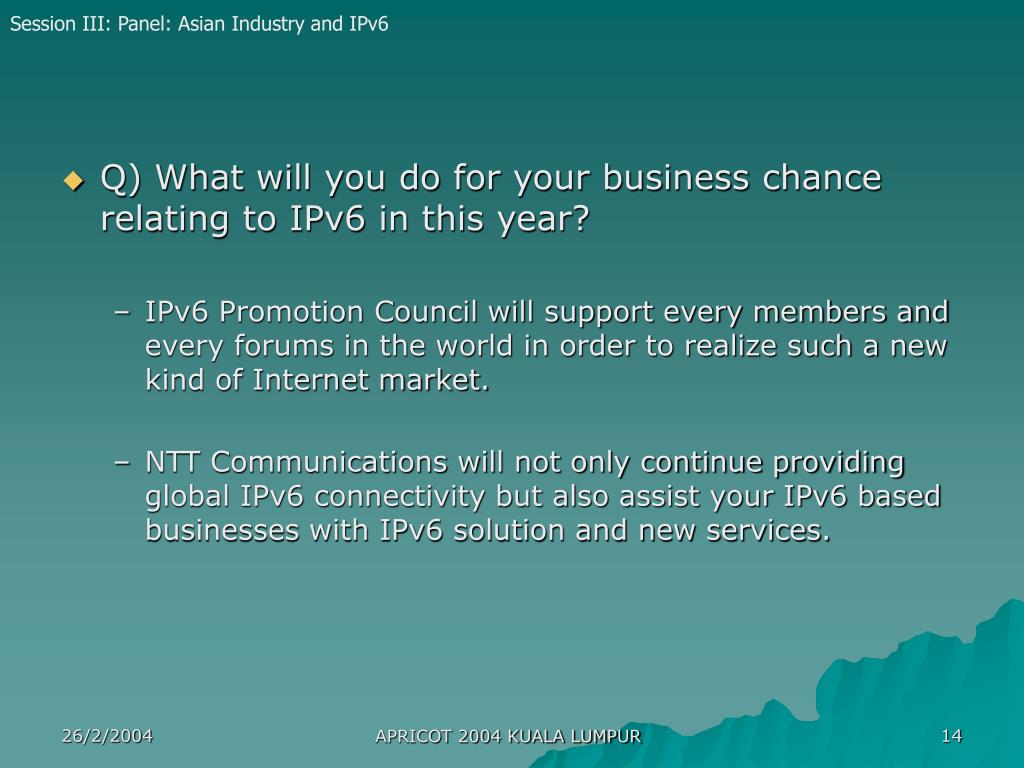 Q) What will you do for your business chance relating to IPv6 in this year?