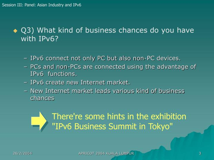 Q3) What kind of business chances do you have with IPv6?