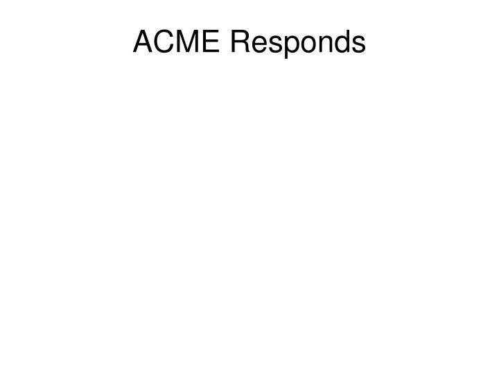 ACME Responds