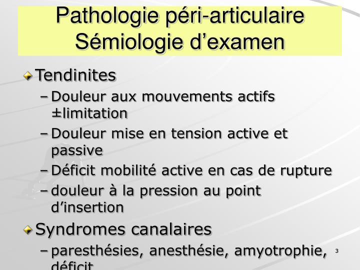 Pathologie péri-articulaire Sémiologie d'examen
