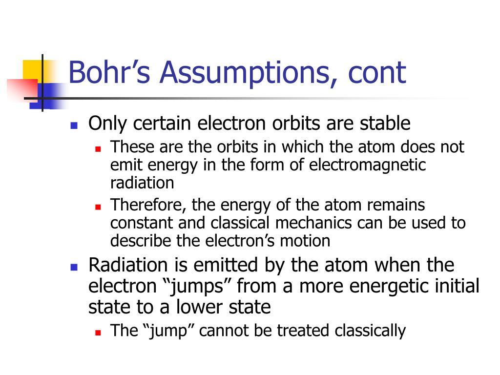 Bohr's Assumptions, cont