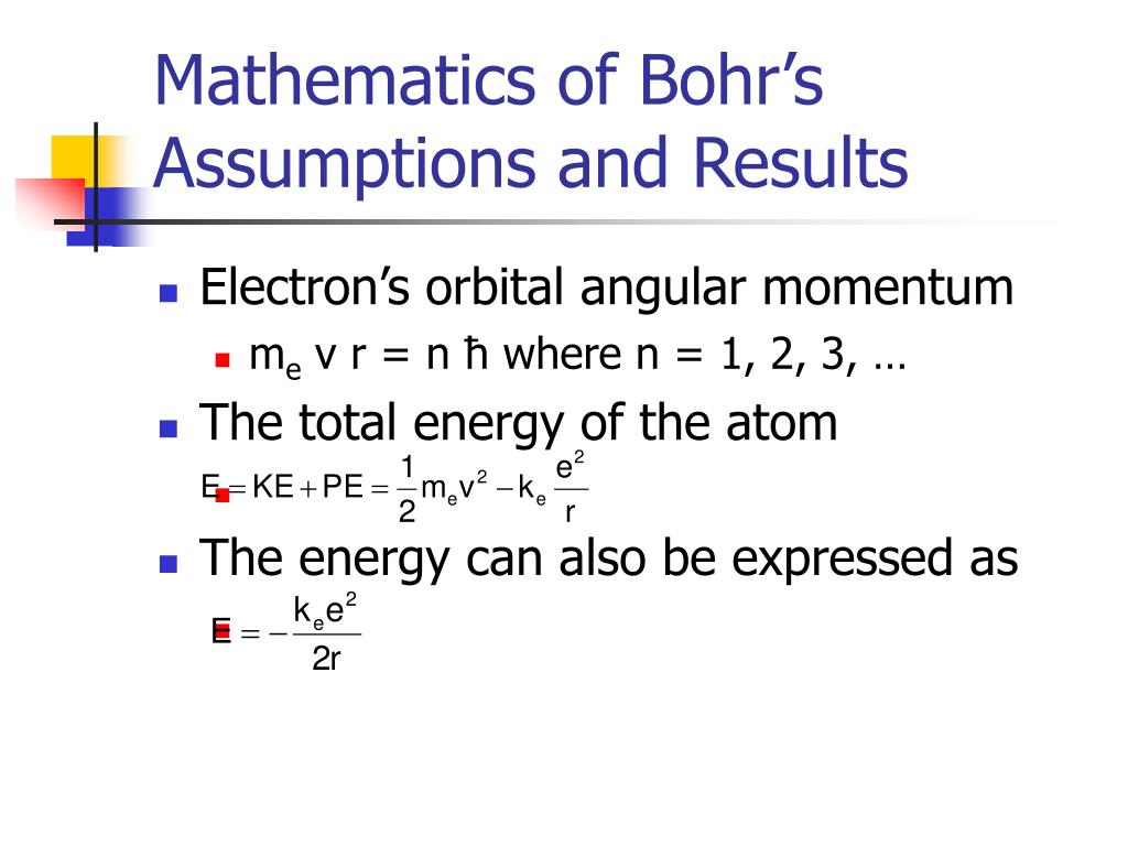 Mathematics of Bohr's Assumptions and Results