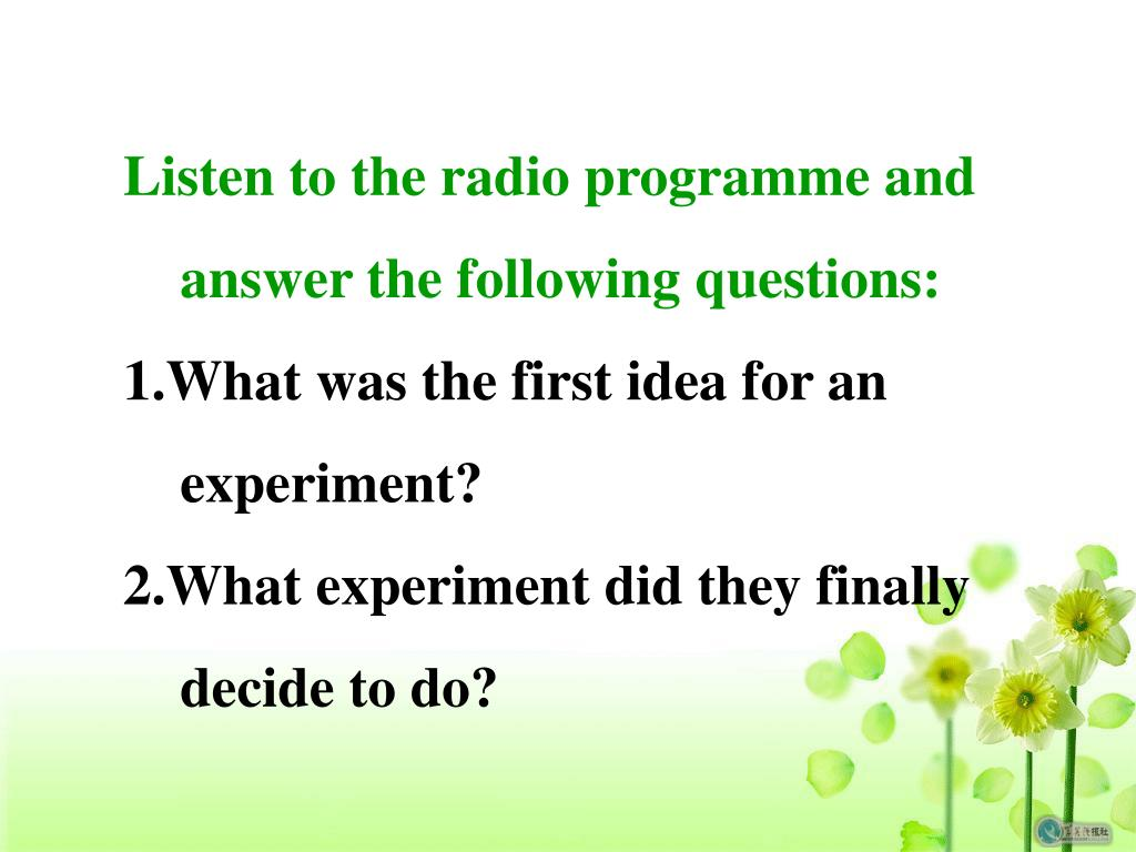 Listen to the radio programme and answer the following questions: