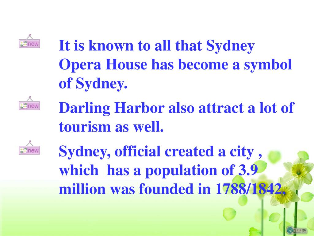 It is known to all that Sydney Opera House has become a symbol of Sydney.