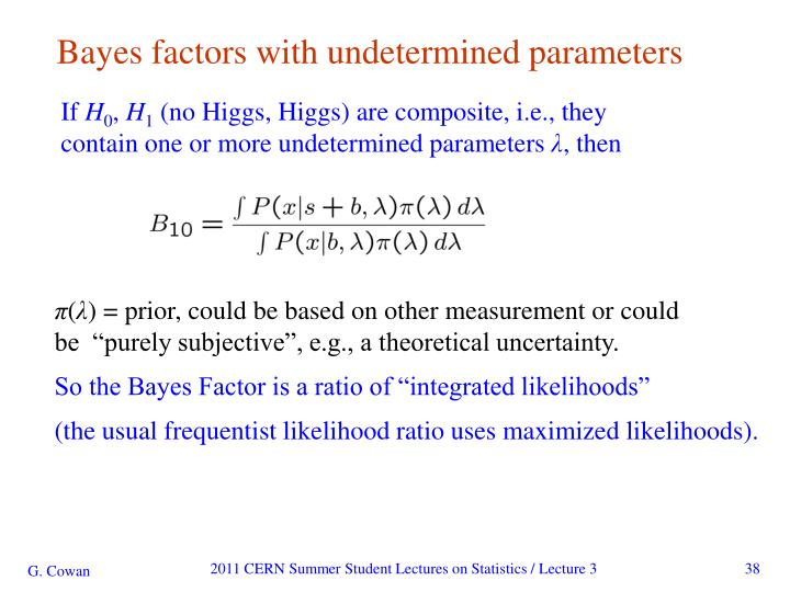 Bayes factors with undetermined parameters