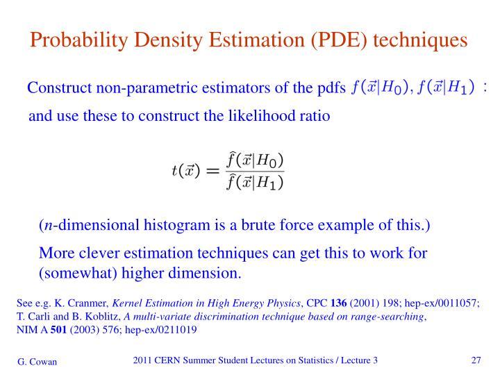 Probability Density Estimation (PDE) techniques