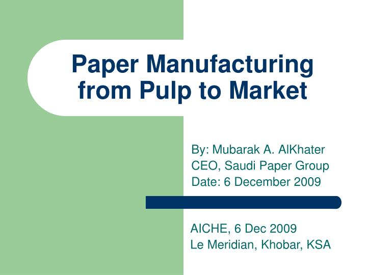Paper Manufacturing from Pulp to Market