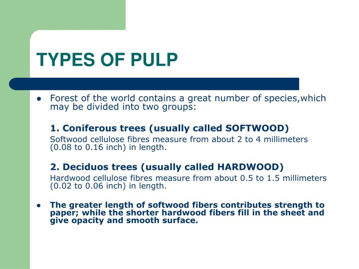 TYPES OF PULP