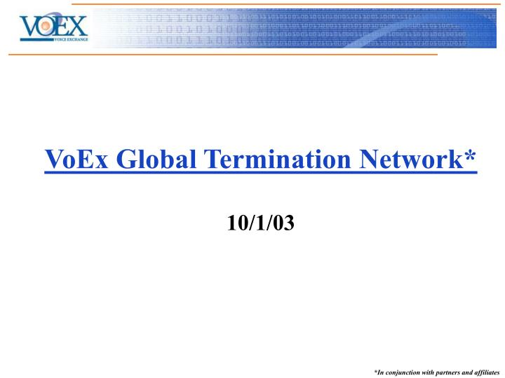 Voex global termination network 10 1 03