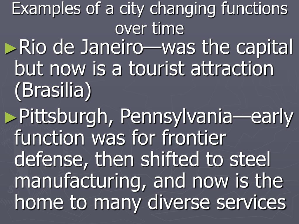 Examples of a city changing functions over time