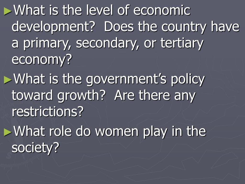 What is the level of economic development?  Does the country have a primary, secondary, or tertiary economy?