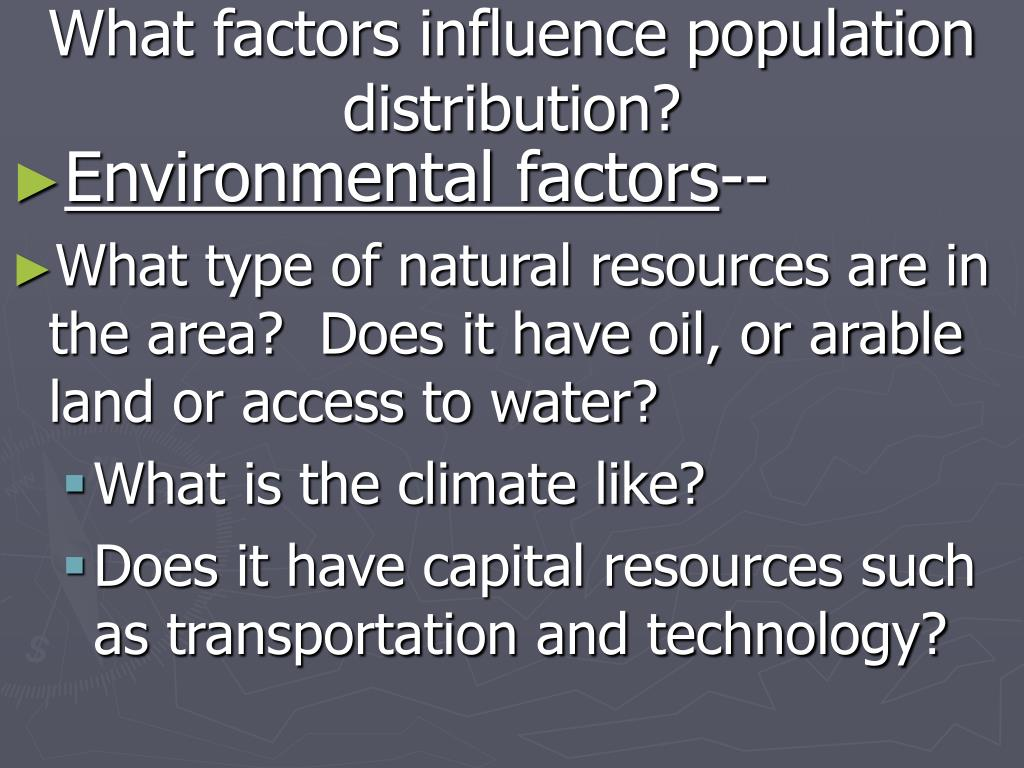 What factors influence population distribution?