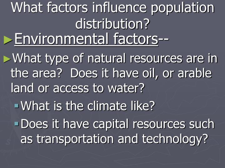 What factors influence population distribution l.jpg
