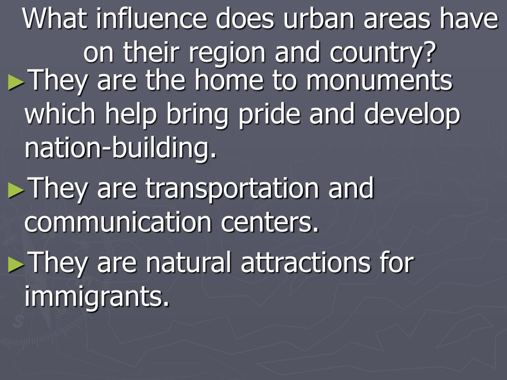 What influence does urban areas have on their region and country?