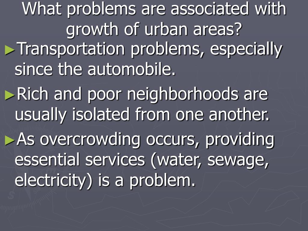 What problems are associated with growth of urban areas?