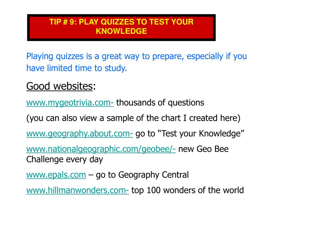TIP # 9: PLAY QUIZZES TO TEST YOUR KNOWLEDGE