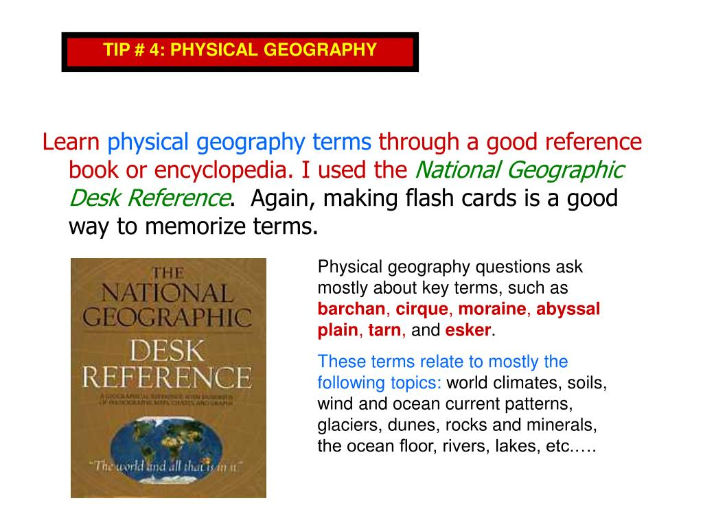 TIP # 4: PHYSICAL GEOGRAPHY