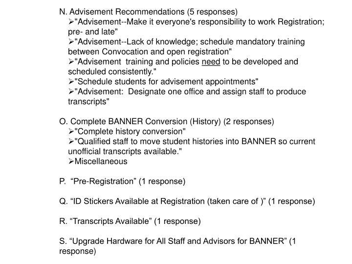 N. Advisement Recommendations (5 responses)