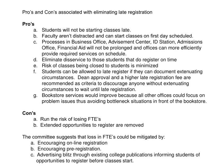 Pro's and Con's associated with eliminating late registration