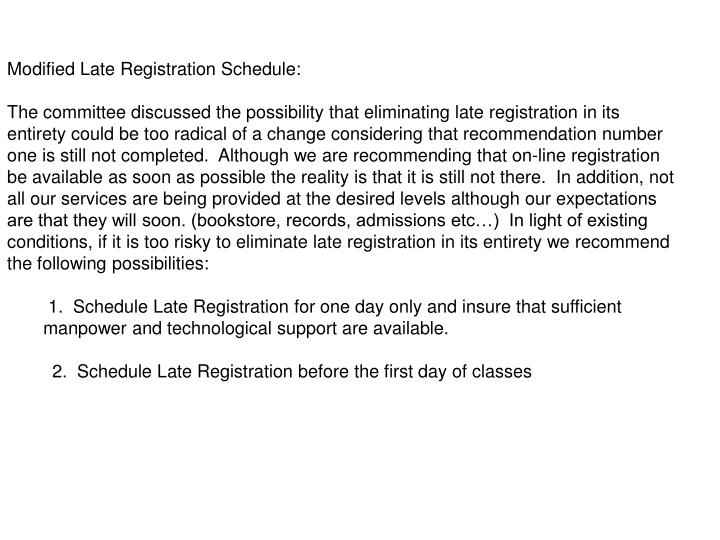 Modified Late Registration Schedule:
