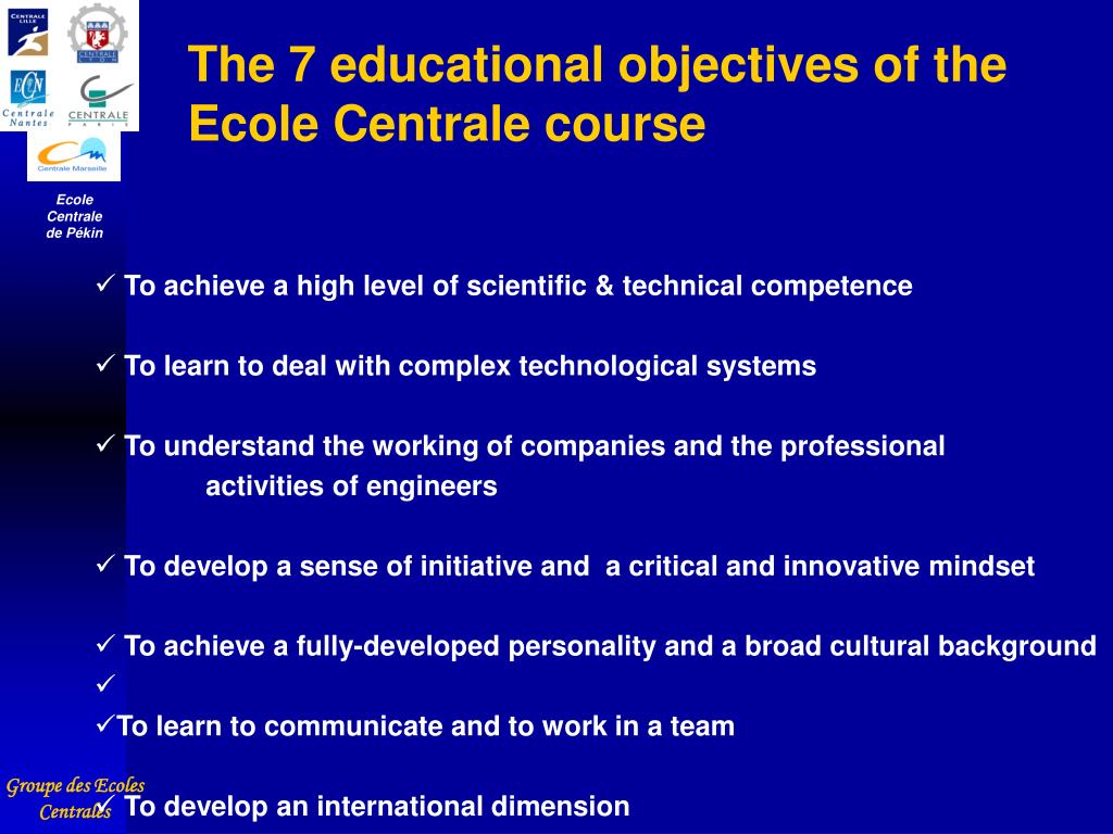 The 7 educational objectives of the Ecole Centrale course